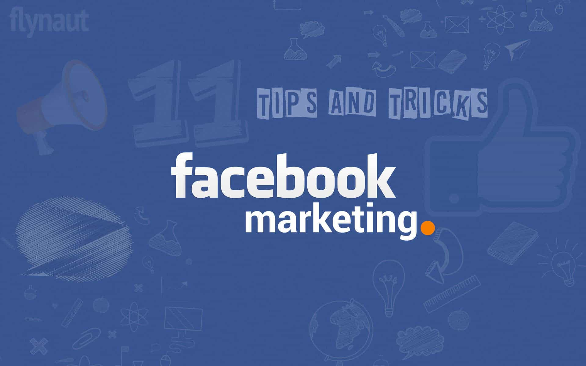 11 Facebook Marketing Tips for Advertising on Social Media