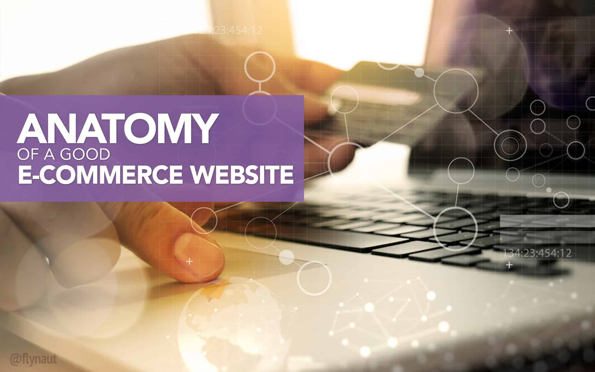 Anatomy of a good E Commerce Website